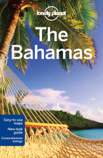 The Bahamas : Lonely Planet Travel Guide - Lonely Planet