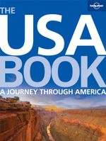 Lonely Planet : The USA Book : A Journey Through America - Lonely Planet