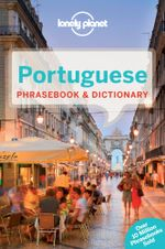 Portuguese 3rd Edition : Lonely Planet Phrasebook & Dictionary - Lonely Planet