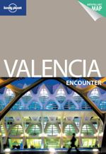 Lonely Planet : Valencia Encounter : Lonely Planet Encounter - Lonely Planet