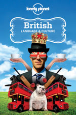 British : Lonely Planet Language & Culture Guide - Lonely Planet