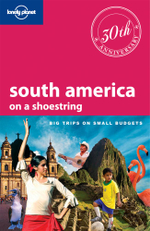 South America On A Shoestring : Lonely Planet Travel Guide - Lonely Planet