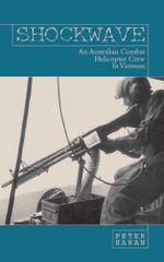 Shockwave : An Australian Combat Helicopter Crew in Vietnam - Peter Haran