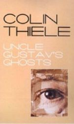 Uncle Gustav's Ghosts - Colin Thiele