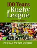 100 Years of Rugby League : 2 Volume Box Set - Alan Whiticker