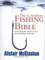The Complete Fishing Bible - Alistair David McGlashan
