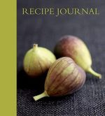 Recipe Journal : Fig