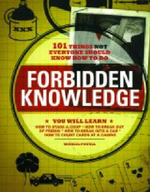 Forbidden Knowledge : 101 Things NOT Everyone Should Know How to Do - Michael Powell