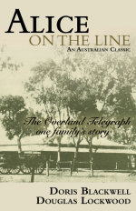Alice on the Line : The Overland Telegraph, One Family's Story - Doris Blackwell