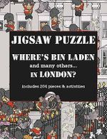 Where's Bin Laden in London? : Jigsaw Puzzle Includes 204 Pieces and Activities - Xavier Waterkeyn