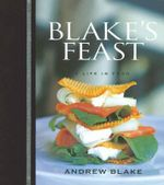 Blake's Feast : A Life in Food - Andrew Blake