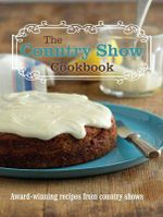 The Country Show Cookbook - Agricultural Societies Council