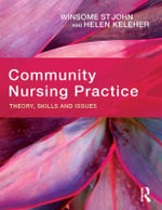 Community Nursing Practice : Theory, Skills and Issues