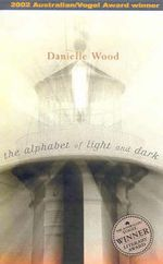 The Alphabet of Light and Dark - Danielle Wood