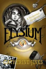 Elysium: No. 4 : A Ghost Story - Catherine Jinks