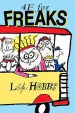 4F for Freaks - Leigh Hobbs
