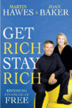 Get Rich, Stay Rich : ...and Become Financially Free - Martin Hawes