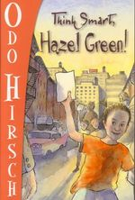 Think Smart, Hazel Green! : Hazel Green Series - Odo Hirsch