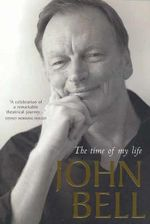 John Bell : The Time of My Life - John Bell