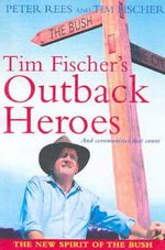 Tim Fischer's Outback Heroes : ...and Communities that Count - Tim Fischer