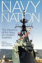 Navy and the Nation : The Influence of the Navy on Modern Australia