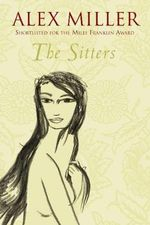 The Sitters - Alex Miller