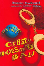 It's True! Crime Doesn't Pay - Beverley Macdonald