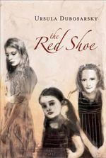 The Red Shoe - Ursula Dubosarsky