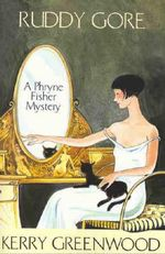 Ruddy Gore : A Phryne Fisher mystery : Book 7 - Kerry Greenwood