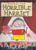 Hooray for Horrible Harriet - Leigh Hobbs