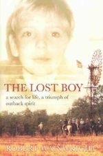 The Lost Boy : The Story of Clinton Liebelt - Robert Wainwright