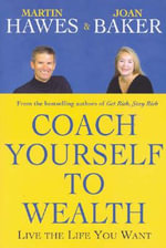 Coach Yourself to Wealth : Live the Life You Want - Martin Hawes