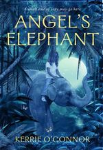 Angel's Elephant : Telares Trilogy - Kerrie O'Connor