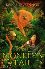 By the Monkey's Tail : Telares Trilogy - Kerrie O'Connor