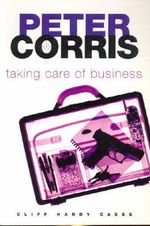 Taking Care of Business : Cliff Hardy : Book 28 - Peter Corris