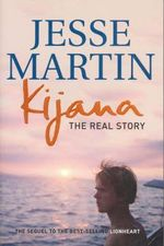 Kijana : The Real Story - Jesse Martin