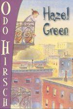 Hazel Green : Hazel Green Series - Odo Hirsch