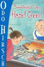 Something's Fishy, Hazel Green! : Hazel Green Series - Odo Hirsch