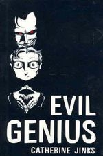 Evil Genius : Genius Trilogy - Catherine Jinks
