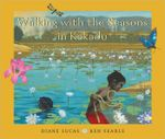 Walking With the Seasons in Kakadu - Diane Lucas