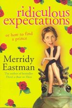 Ridiculous Expectations : Or How to Find a Prince - Merridy Eastman