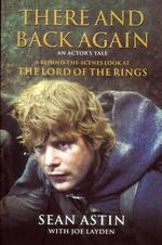 There and Back Again : A Behind the Scenes Look at Lord of the Rings - Sean Astin