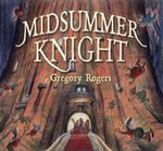 Midsummer Knight : v. 2 - Gregory Rogers