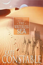 The Waterless Sea : Book 2 of the Chanters of Tremaris - Kate Constable