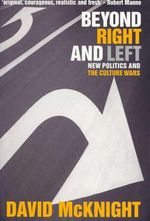 Beyond Right and Left : New Politics and the Culture Wars - David Mcknight