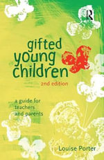 Gifted Young Children : A Guide for Teachers and Parents - Louise Porter