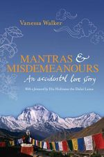 Mantras and Misdemeanors : An Accidental Love Story - Vanessa Walker