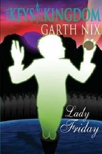 Lady Friday : The Keys to the Kingdom Series : Book 5 - Garth Nix