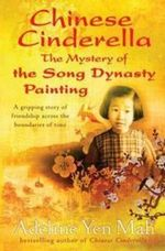 Chinese Cinderella, The Mystery of the Song Dynasty Painting - Adeline Yen Mah