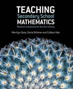 Teaching Secondary School Mathematics : Research and Practice for the 21st Century - Merrilyn Goos